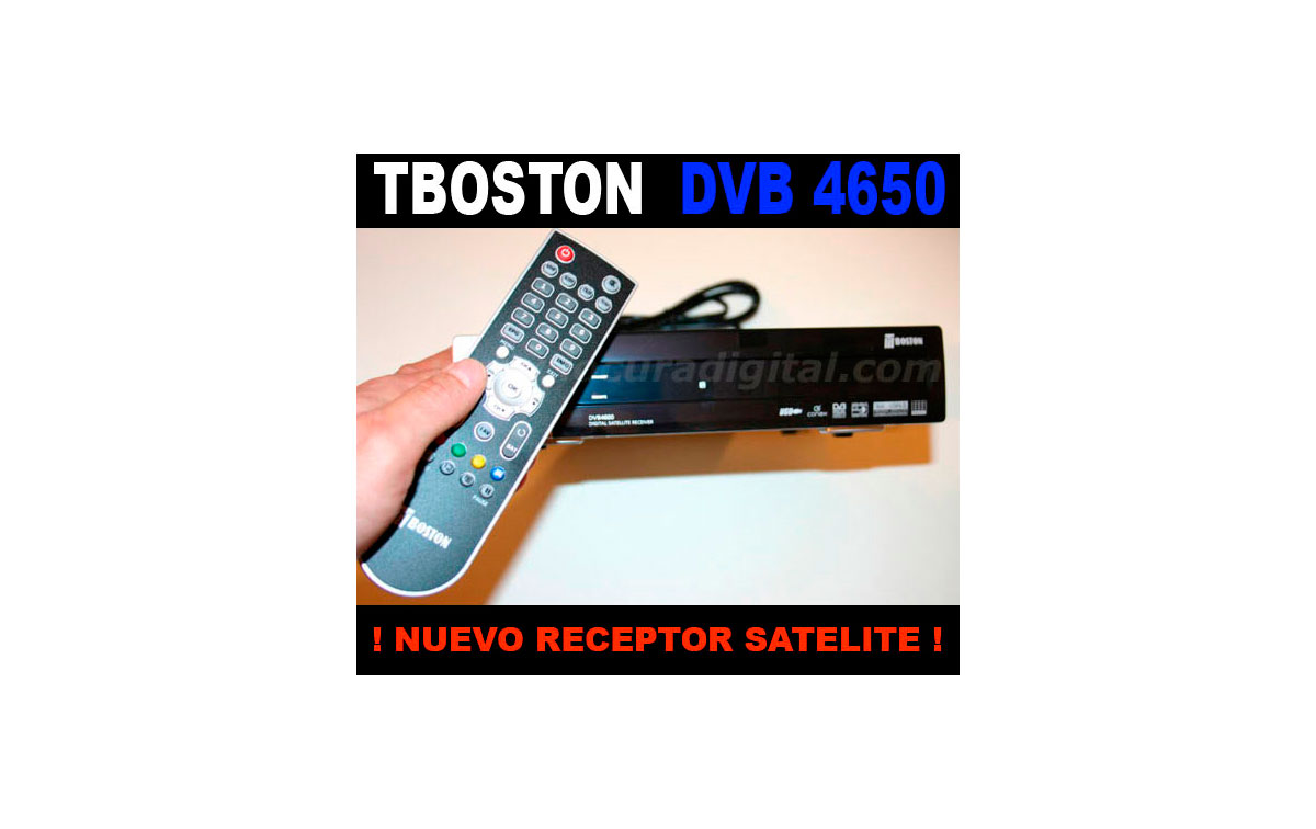 RECEPTOR SATELITE TBOSTON DVB 4650 ----- NOVEDAD ---- TBOSTON 4650 --- DISPONIBLE ---------